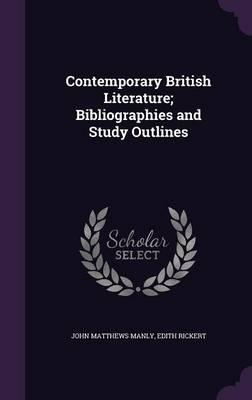 Contemporary British Literature; Bibliographies and Study Outlines