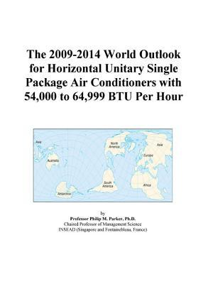 The 2009-2014 World Outlook for Horizontal Unitary Single Package Air Conditioners with 54,000 to 64,999 BTU Per Hour