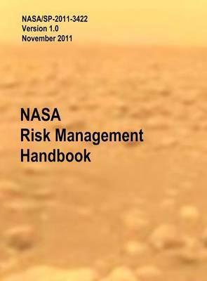 NASA Risk Management Handbook. Version 1.0. NASA/SP-2011-3422