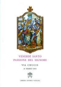 Venerdì santo, passione del Signore. Via crucis 2016