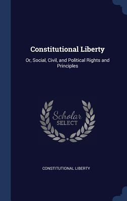 Constitutional Liberty