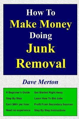 How to Make Money Doing Junk Removal
