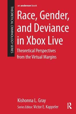 Race, Gender, and Deviance in Xbox Live