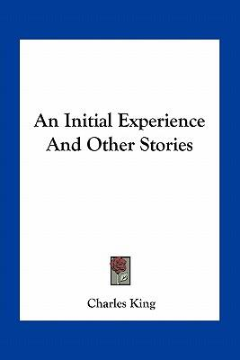 An Initial Experience and Other Stories