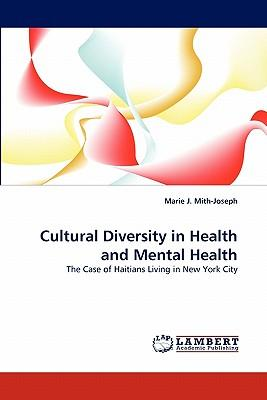 Cultural Diversity in Health and Mental Health