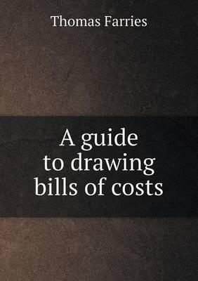 A Guide to Drawing Bills of Costs