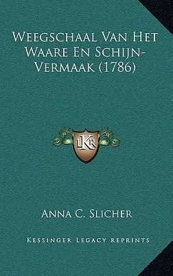 Weegschaal Van Het Waare En Schijn-Vermaak (1786)