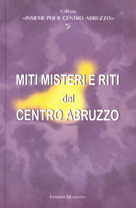 Miti misteri e riti del centro Abruzzo