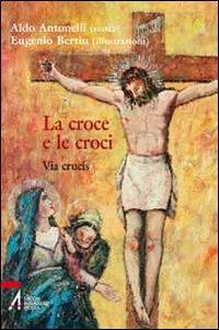 La croce e le croci. Via crucis