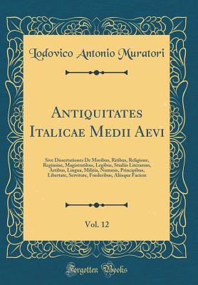 Antiquitates Italicae Medii Aevi, Vol. 12