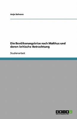 Die Bevölkerungskrise nach Malthus und deren kritische Betrachtung