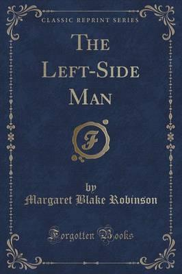 The Left-Side Man (Classic Reprint)