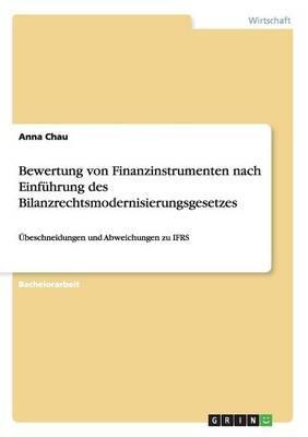 Bewertung von Finanzinstrumenten nach Einführung des Bilanzrechtsmodernisierungsgesetzes