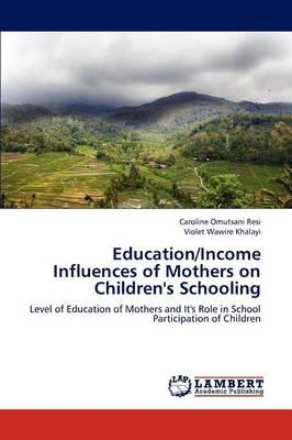 Education/Income Influences of Mothers on Children's Schooling
