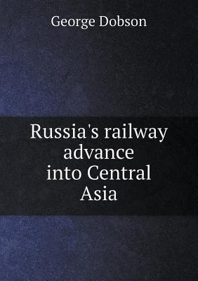 Russia's Railway Advance Into Central Asia