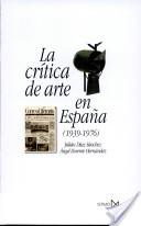 La crítica de arte en España (1939-1976)