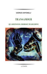 Transamour. Quaderno di amorose traduzioni