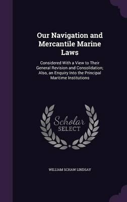 Our Navigation and Mercantile Marine Laws