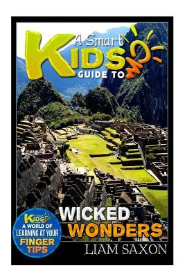 A Smart Kids Guide to Wicked Wonders