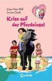 Freche Pferde suchen Freunde. Krise auf der Pferdeinsel
