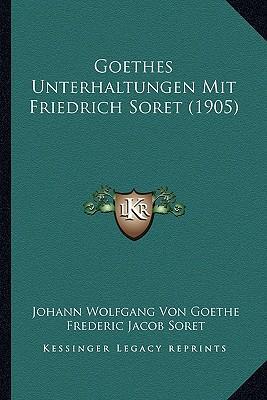 Goethes Unterhaltungen Mit Friedrich Soret (1905)