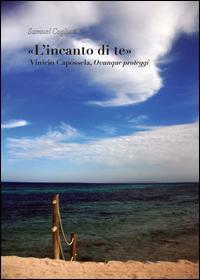 «L'incanto di te» (Vinicio Capossela, ovunque proteggi)