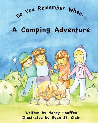 Do You Remember When...a Camping Adventure