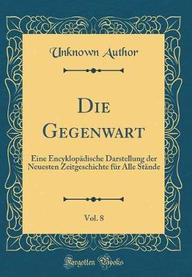 Die Gegenwart, Vol. 8