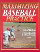 Maximizing Baseball Practice