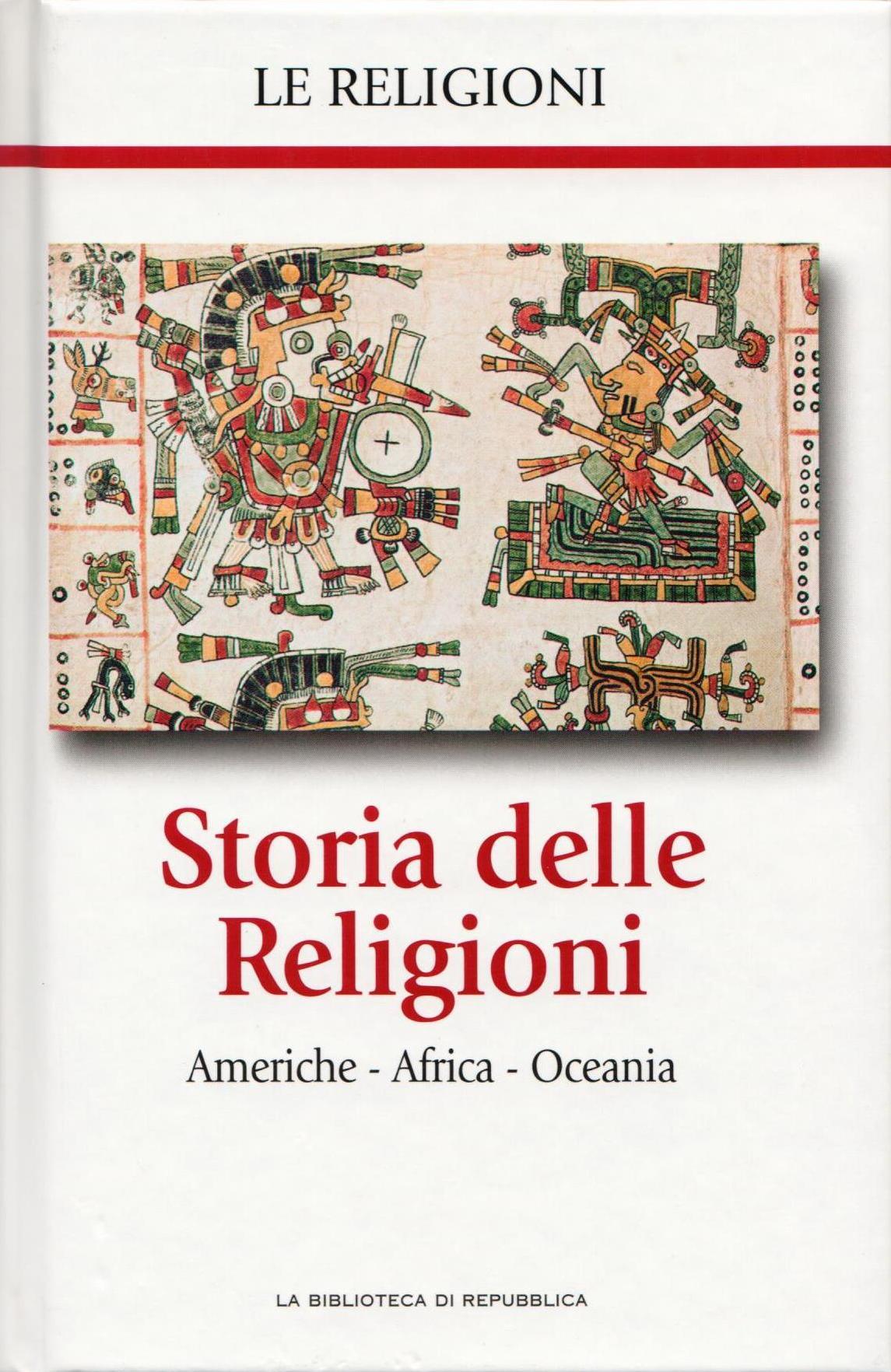 Storia delle religioni: Americhe - Africa - Oceania