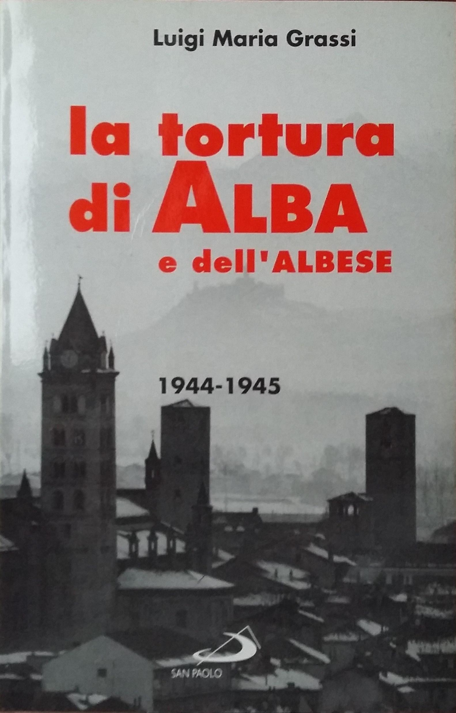 La tortura di Alba e dell'albese