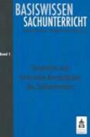 Basiswissen Sachunterricht. 1. Geschichte und historische Konzeptionen des Sachunterrichts