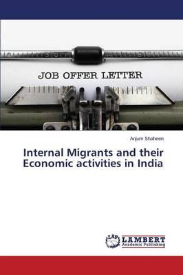 Internal Migrants and their Economic activities in India