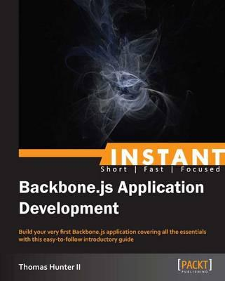 Instant Backbone.js Application Development Starter
