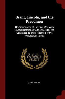Grant, Lincoln, and the Freedmen