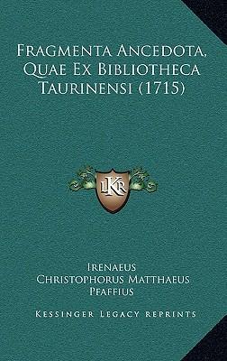 Fragmenta Ancedota, Quae Ex Bibliotheca Taurinensi (1715)