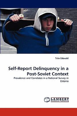 Self-Report Delinquency in a Post-Soviet Context
