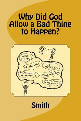 Why Did God Allow a Bad Thing to Happen?