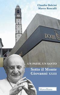 Un paese, un santo. Sotto il Monte Giovanni XXIII