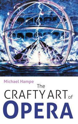 The Crafty Art of Opera