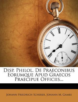 Disp. Philol. de Praeconibus Eorumque Apud Graecos Praecipue Officiis...