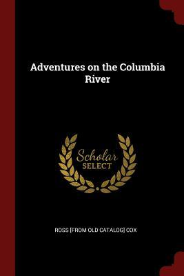 Adventures on the Columbia River