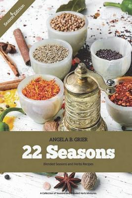 22 Seasons Blended Seasons and Herbs Recipes