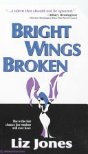 Bright Wings Broken