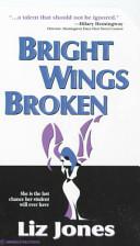 Bright Wings Broken