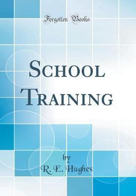 School Training (Classic Reprint)