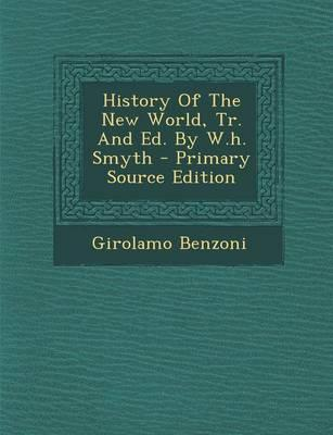 History of the New World, Tr. and Ed. by W.H. Smyth