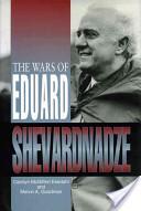 The Wars of Eduard Shevardnadze