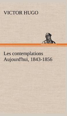 Les Contemplations Aujourd Hui 1843 1856