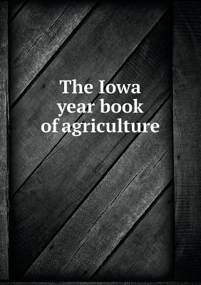 The Iowa Year Book of Agriculture